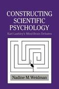 Constructing Scientific Psychology: Karl Lashley's Mind-Brain Debates