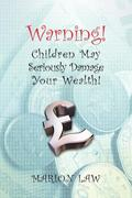 Warning! Children May Seriously Damage Your Wealth
