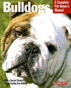 Bulldogs: Everything about Health, Behavior, Feeding, and Care