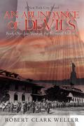 An Abundance of Devils: Book One: Just West of the Terminal Moraine