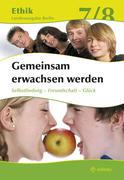Ethik 7 / 8. Lehrbuch. Gemeinsam erwachsen werden. Lehrbuch. Berlin
