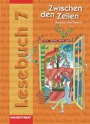 Zwischen den Zeilen Hauptschule 7. Lesebuch Bayern. Ausgabe 2005