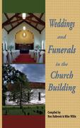 Weddings and Funerals in the Church Building