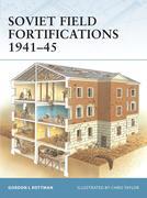 Soviet Field Fortifications 1941-45