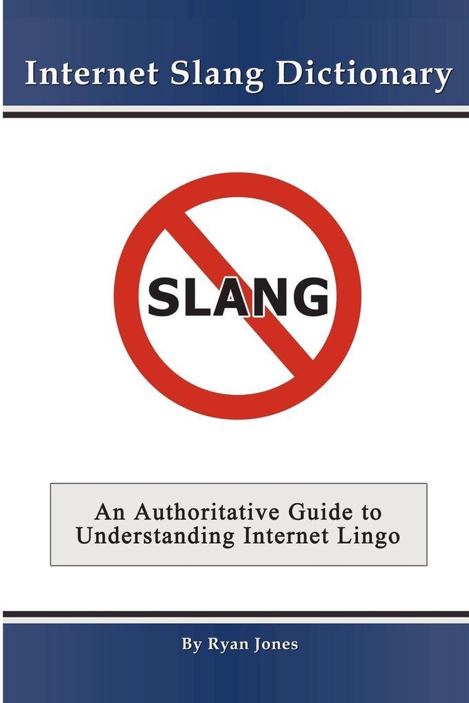 Internet Slang Dictionary als Buch von Ryan Jones