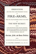 Observations of Fire-Arms and the Probable Effects in War of the New Musket