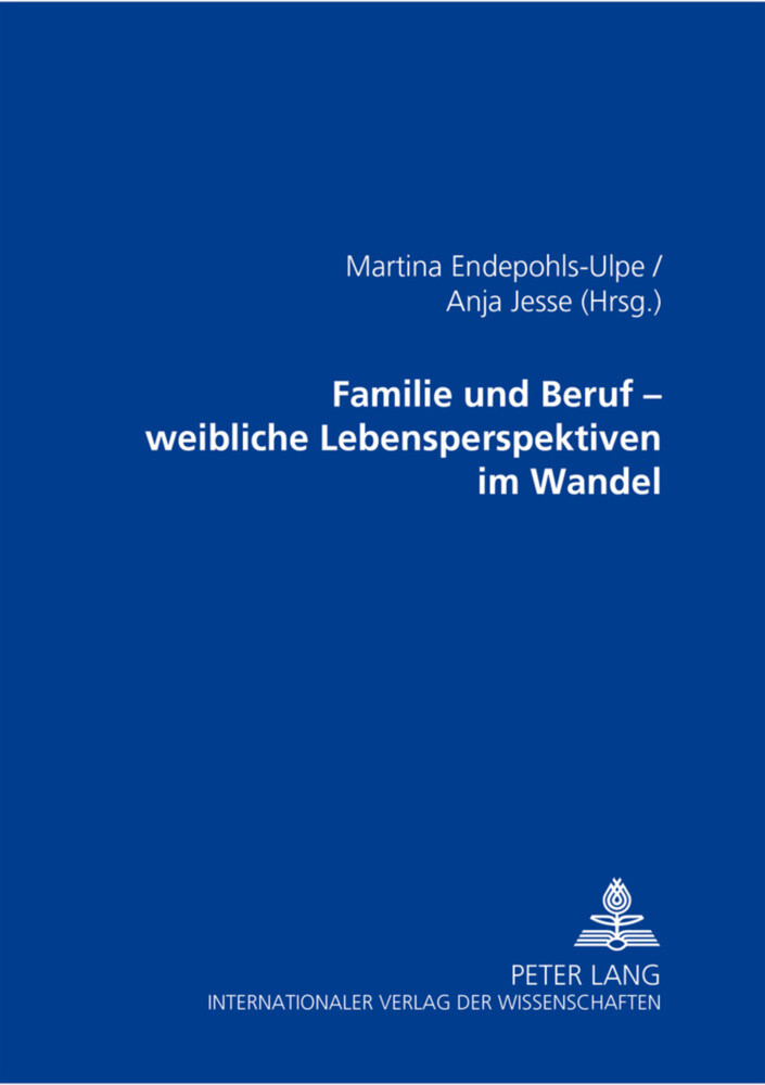 Familie und Beruf - weibliche Lebensperspektive...