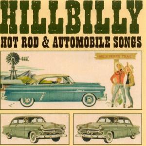 Hillbilly Hot Rod & Automobile Songs