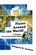Places Around the World!: A Number Crossword Puzzle Book
