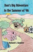 Dan's Big Adventure in the Summer of '46