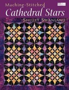 "Machine-Stitched Cathedral Stars ""Print on Demand Edition"""