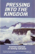 Pressing Into the Kingdom: Jonathan Edwards on Seeking Salvation