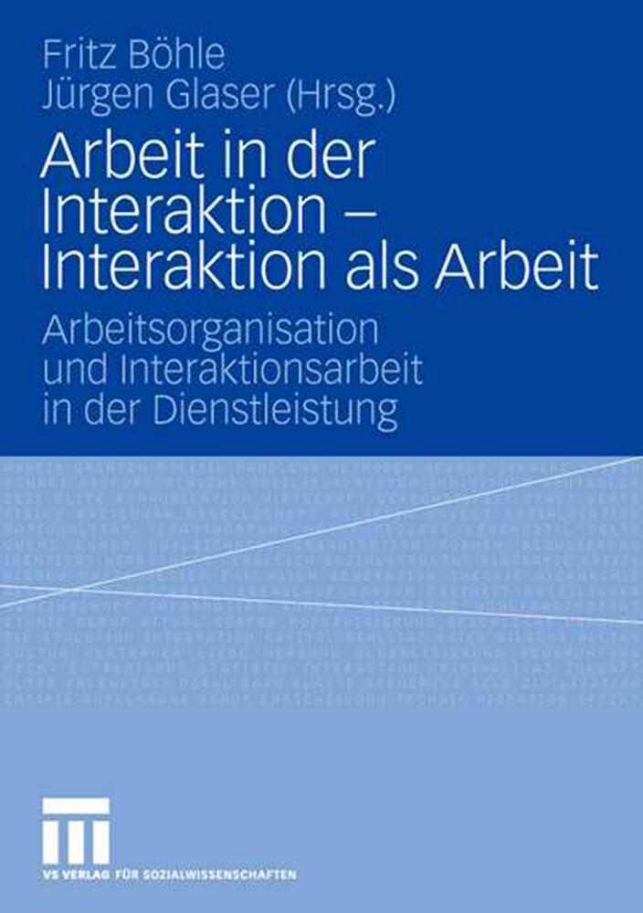 Arbeit in der Interaktion - Interaktion als Arb...