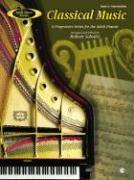 Adult Piano Classical Music, Bk 3: A Progressive Series for the Adult Pianist