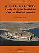 Qal'at Ja'bar Pottery: A Study of a Syrian Fortified Site of the Late 11th-14th Centuries