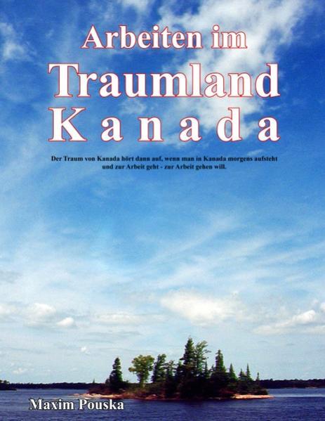 Arbeiten im Traumland Kanada als Buch von Maxim...