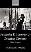Feminist Discourse and Spanish Cinema: Sight Unseen