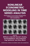 Nonlinear Econometric Modeling in Time Series: Proceedings of the Eleventh International Symposium in Economic Theory