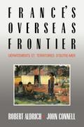 France's Overseas Frontier: D Partements Et Territoires D'Outre-Mer