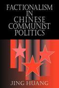 Factionalism in Chinese Communist Politics
