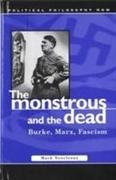 Monstrous and the Dead: Burke, Marx, Fascism