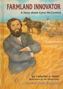 Farmland Innovator: A Story about Cyrus McCormick