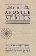 The Apostle from Africa: The Life and Thought of Augustine of Hippo