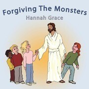 Forgiving the Monsters