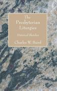 The Presbyterian Liturgies: Historical Sketches