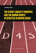 The Strict Liability Principle and the Human Rights of Athletes in Doping Cases