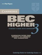 Cambridge Bec Higher 3: Examination Papers from University of Cambridge ESOL Examinations: English for Speakers of Other Languages