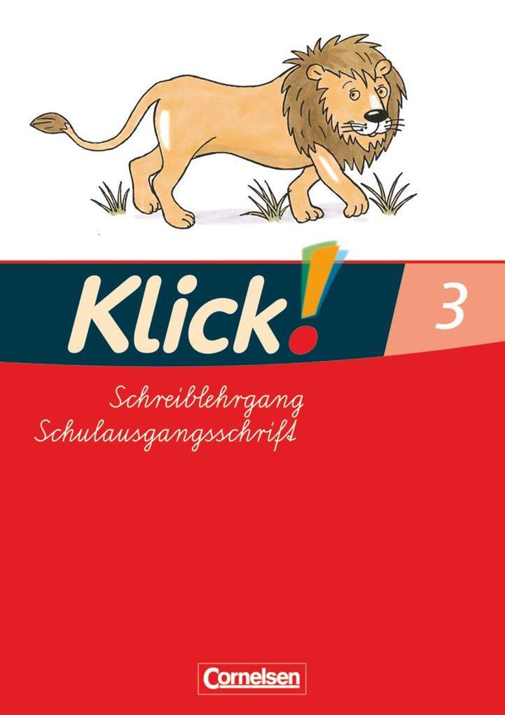 Klick!. Erstlesen. Schreiblehrgang 3 in Schulau...