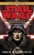 Path of Destruction: Star Wars Legends (Darth Bane): A Novel of the Old Republic