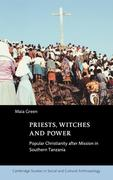Priests, Witches and Power: Popular Christianity After Mission in Southern Tanzania