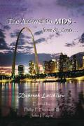 The Answer to AIDS - From St. Louis...