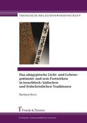 Das altägyptische Licht- und Lebensgottmotiv und sein Fortwirken in israelitisch/jüdischen und frühchristlichen Traditionen