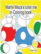 Martin Meza's Color Me in Coloring Book