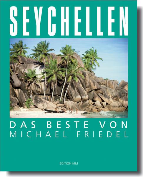 Seychellen - Das Beste von Michael Friedel als ...