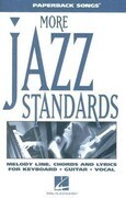 More Jazz Standards: Melody Line, Chrods and Lyrics for Keyboard, Guitar, Vocal