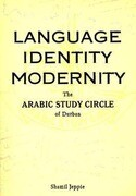 Language, Identity, Modernity: The Arabic Study Circle of Durban