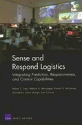 Sense and Respond Logistics: Integrating Prediction, Responsiveness, and Control Capabilities