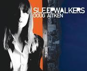 Doug Aitken: Sleepwalkers