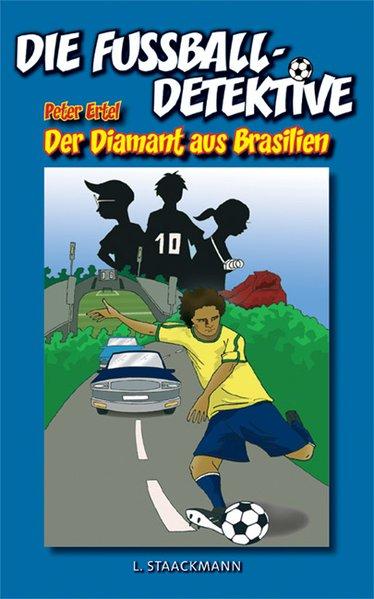 Die Fußball-Detektive - Der Diamant aus Brasili...