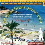 600 Spanisch-Vokabeln spielerisch erlernt. Grundwortschatz 3. CD