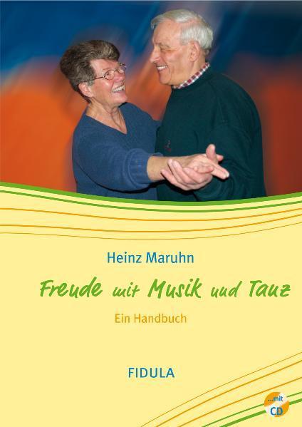 Freude mit Musik und Tanz als Buch von Heinz Ma...