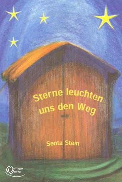Sterne leuchten uns den Weg als Buch von Senta ...