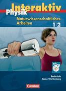 Physik interaktiv. Realschule Baden-Württemberg. Naturwissenschaftliches Arbeiten Gesamtband.Schülerbuch