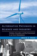 Alternative Pathways in Science and Industry: Activism, Innovation, and the Environment in an Era of Globalizaztion