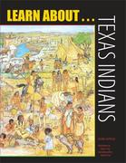 Learn About... Texas Indians: A Learning and Activity Book