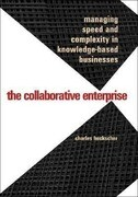 The Collaborative Enterprise: Managing Speed and Complexity in Knowledge-Based Businesses